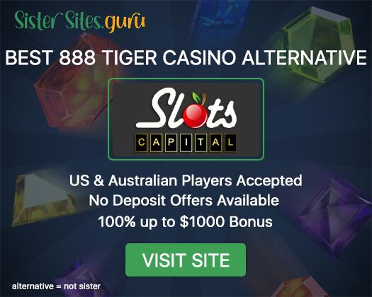 Casinos like 888 Tiger Casino